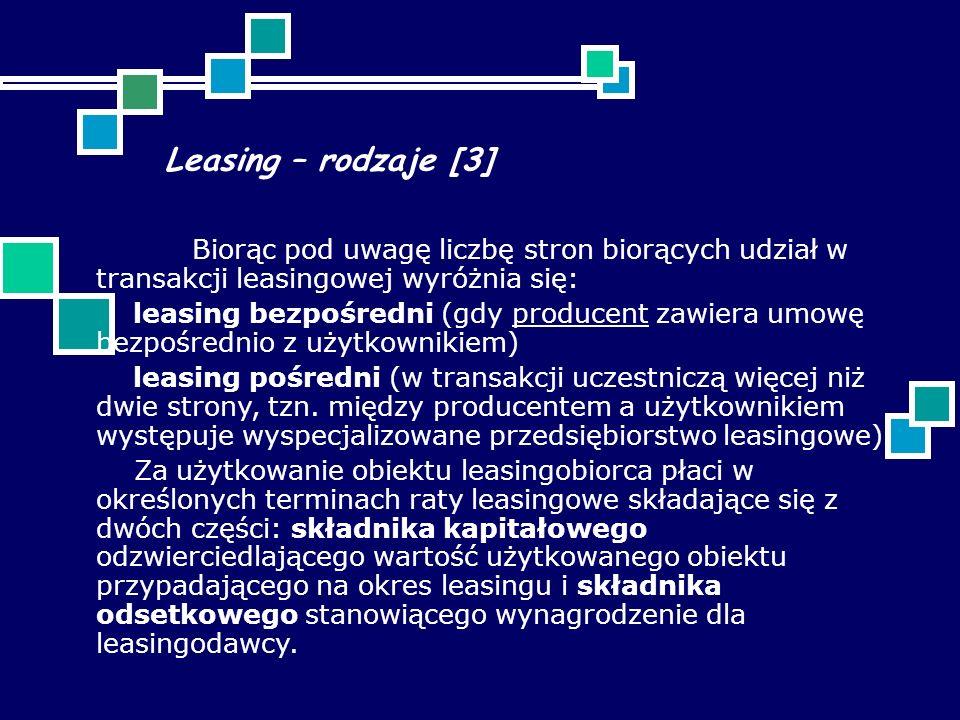 Leasing – rodzaje [3] Biorąc pod uwagę liczbę stron biorących udział w transakcji leasingowej wyróżnia się: